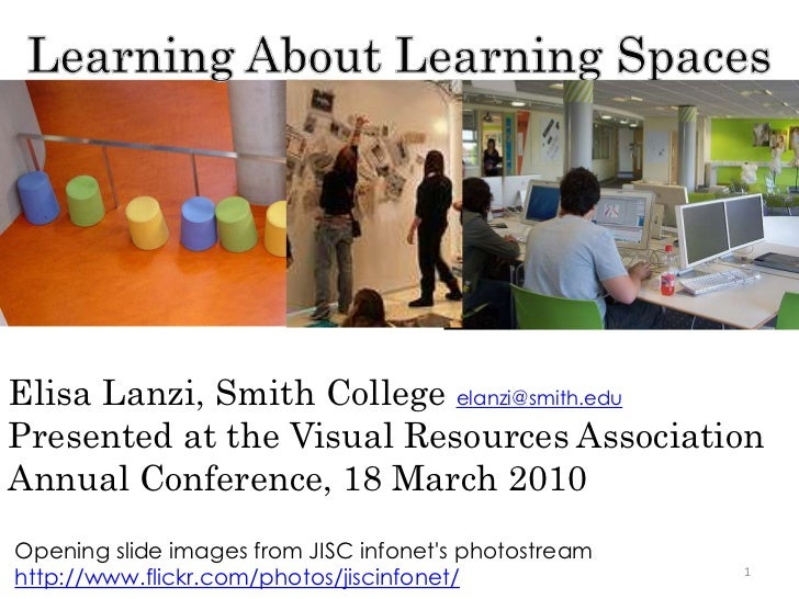 Learning About Learning Spaces<br />1<br />Elisa Lanzi, Smith College elanzi@smith.eduPresented at the Visual Resources As...