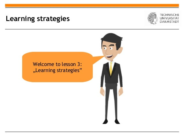 """Learning strategies        Welcome to lesson 3:        """"Learning strategies"""""""