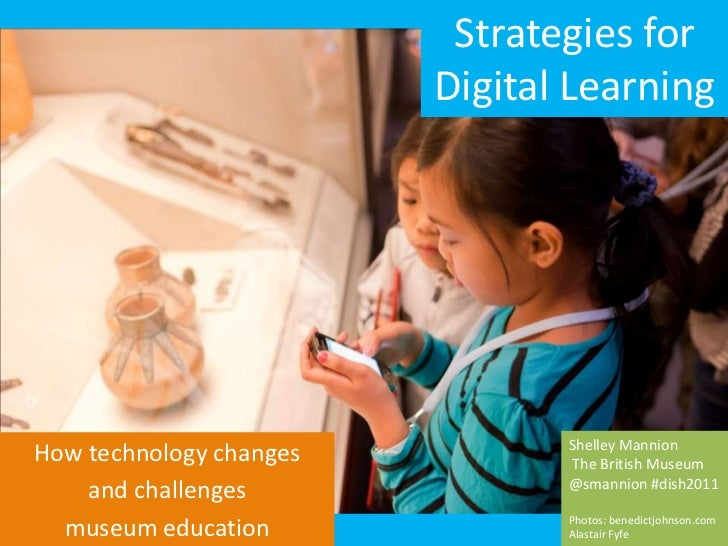 Strategies for                         Digital Learning                                Shelley MannionHow technology chang...