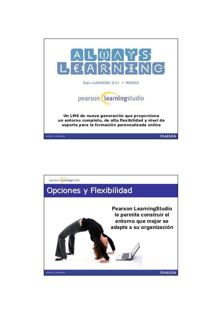 Expo eLEARNING 2011 • MADRID     Un LMS de nueva generación que proporciona   un entorno completo, de alta flexibilidad y ...