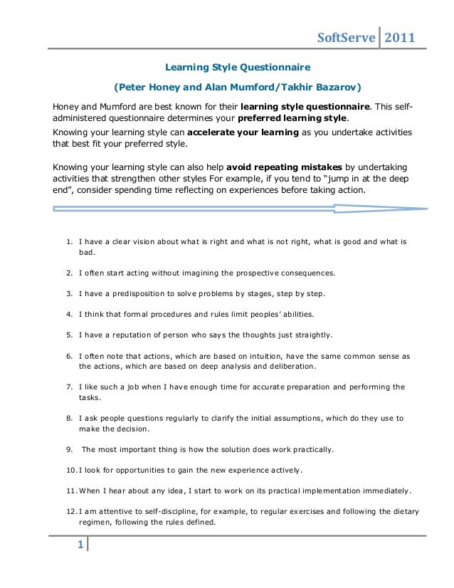the honey and mumford questionnaire Kolb's learning style questionnaire 2 15 i take care over how i interpret data and avoid jumping to conclusions 16 i like to reach a decision carefully after weighing up many alternatives.