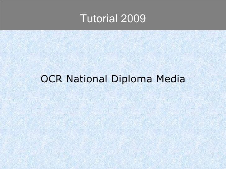 OCR National Diploma Media Tutorial 2009