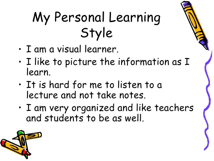 my learning style Learning styles are ways we learn by discovering the secret to how you learn, you can use your strengths to learn more-- created using powtoon -- free sign.