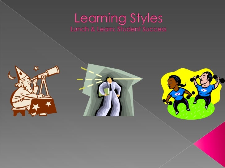 •Everybody has a preferred learning style.•Knowing and understanding our learning style helps us to learn more effectively...