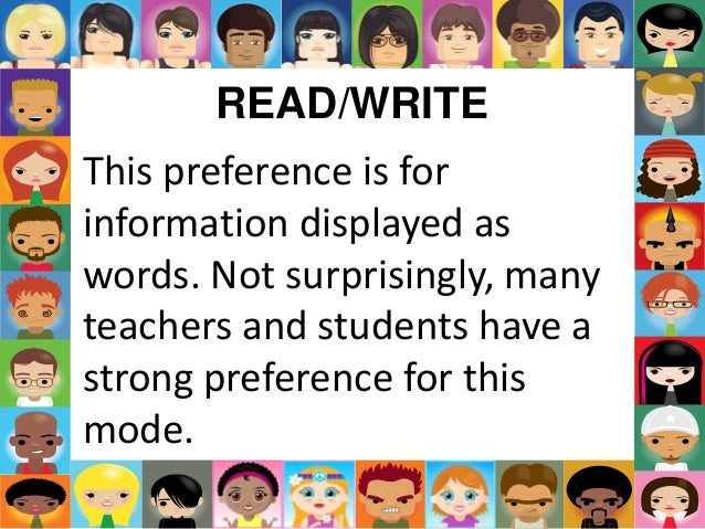 READ/WRITE This preference is for information displayed as words. Not surprisingly, many teachers and students have a stro...