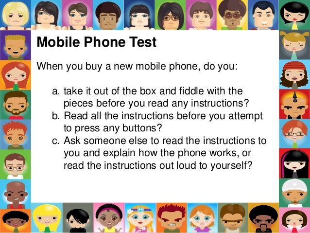 Mobile Phone Test When you buy a new mobile phone, do you: a. take it out of the box and fiddle with the pieces before you...