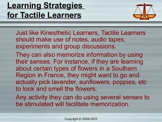 tactile learning style essay Learning style & personality essay is to help you identify your learning style and your learning style is (visual, auditory, or tactile.