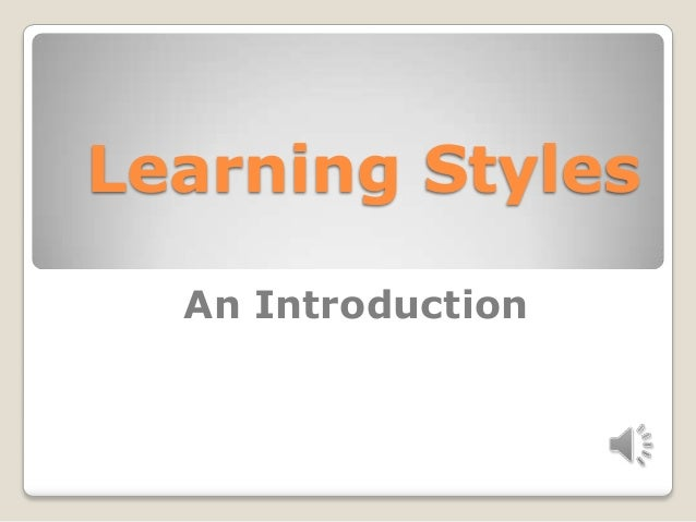 Learning Styles An Introduction