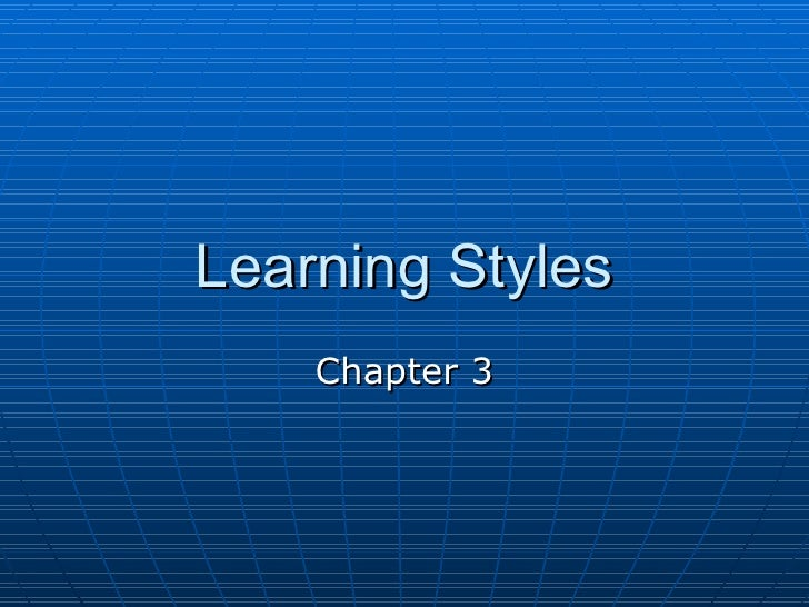Learning Styles    Chapter 3