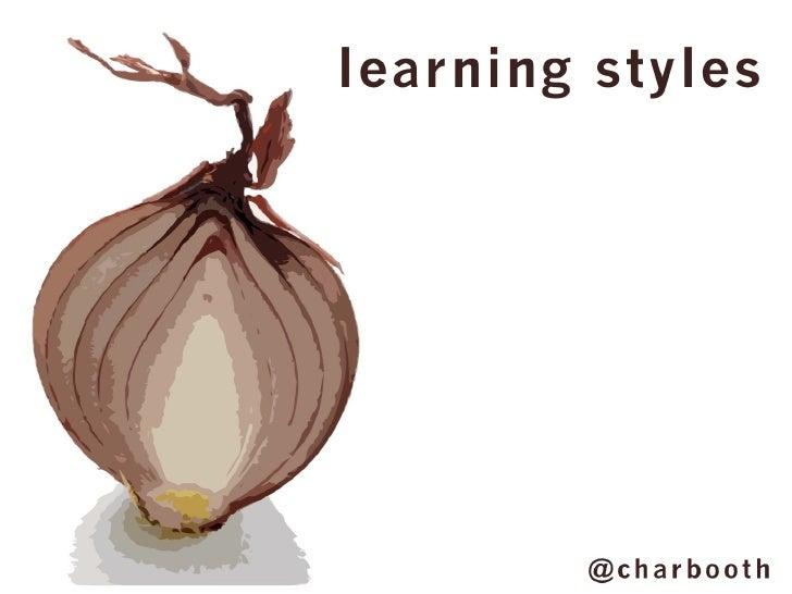 Learning Styles: ALA 2012 ACRL Instruction Section Program Presentation