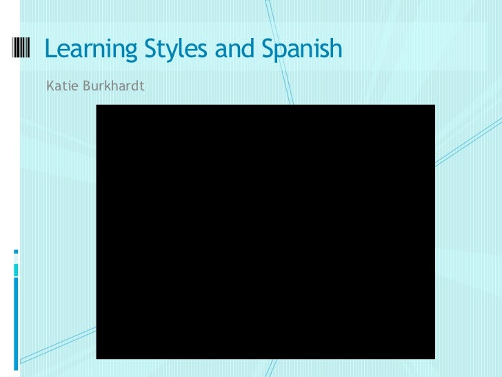 Learning Styles and SpanishKatie Burkhardt