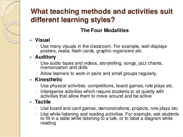 activities for different learning styles An overview of learning styles  research shows us that each learning style uses different parts of the brain  lobes handle much of our social activities the.