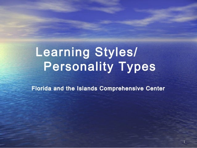 Learning Styles/  Personality TypesFlorida and the Islands Comprehensive Center                                           ...
