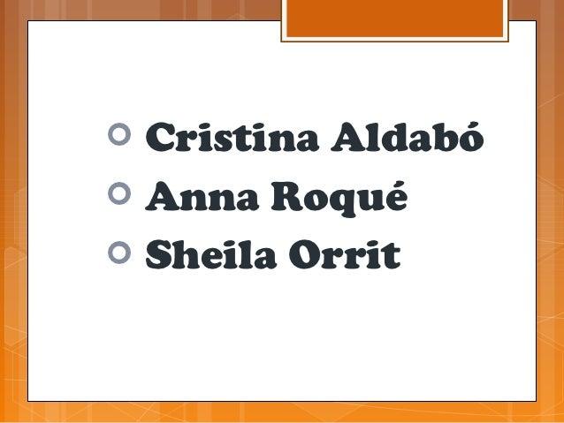  Cristina Aldabó Anna Roqué Sheila Orrit
