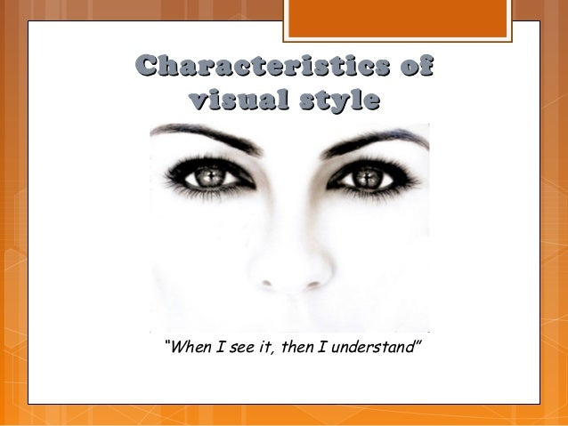 """Characteristics of  visual style """"When I see it, then I understand"""""""
