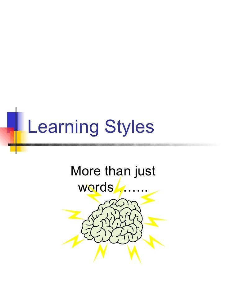 Learning Styles More than just words……..