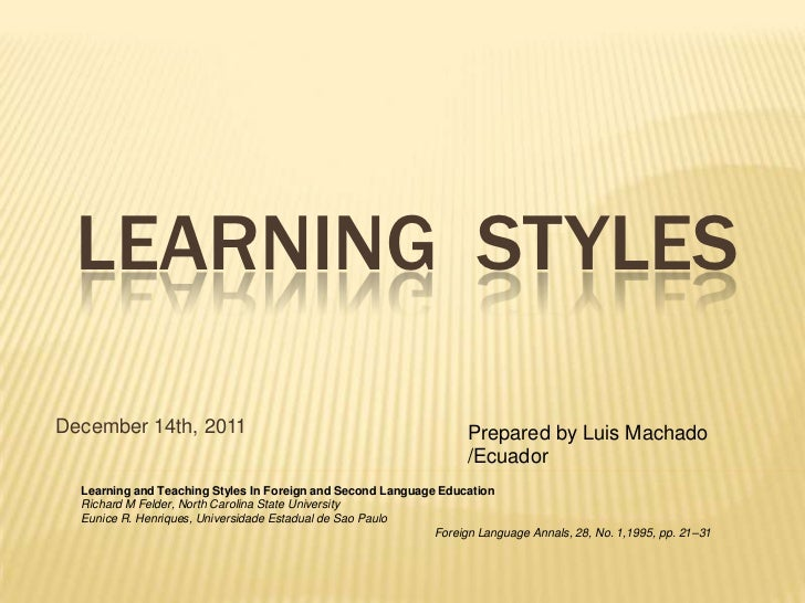 LEARNING STYLESDecember 14th, 2011                                                 Prepared by Luis Machado               ...