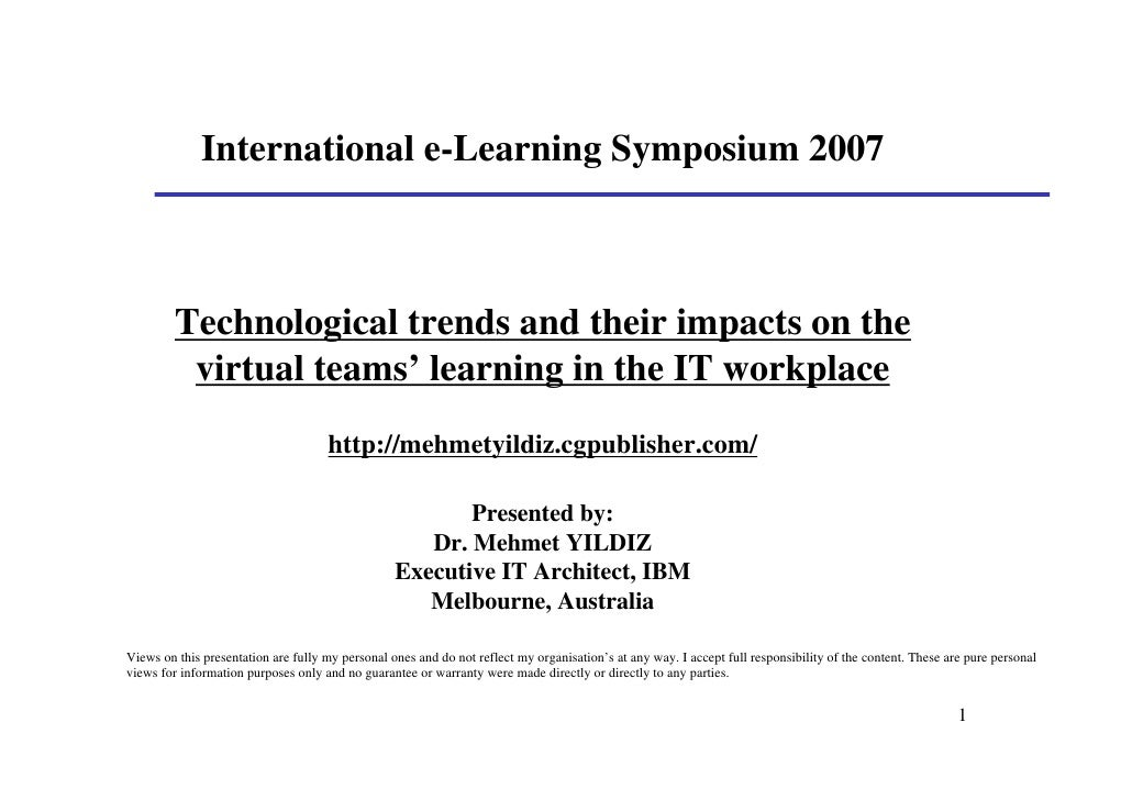 International e-Learning Symposium 2007             Technological trends and their impacts on the           virtual teams'...