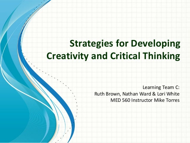 models measurement and strategies in developing critical-thinking skills Critical thinking in nursing process and level critical thinking skills into the strategies for developing critical thinking abilities in.