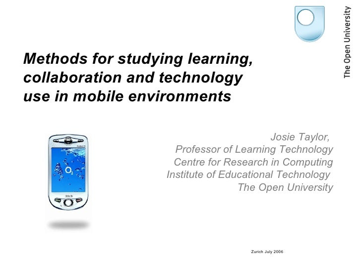 Methods for studying learning,collaboration and technologyuse in mobile environments                                      ...