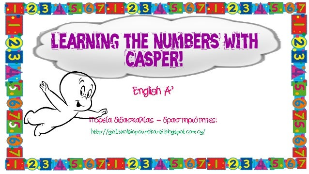 Learning the numbers with Casper! –