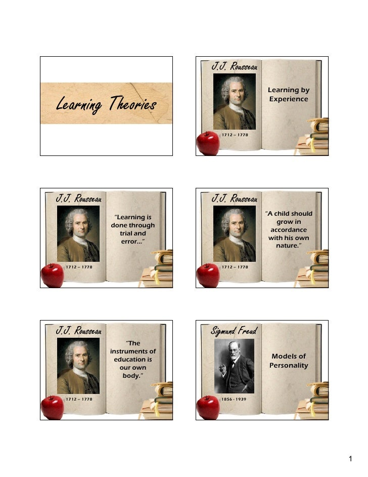 J.J. Rousseau                                                  Learning by  Learning Theories                             ...