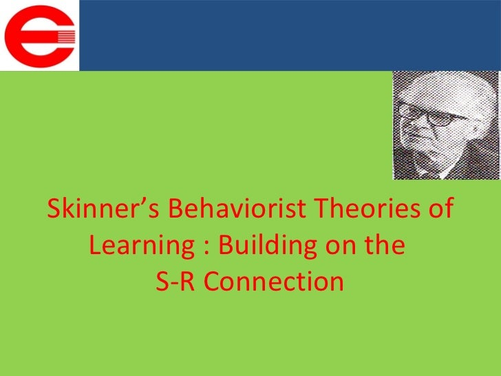behaviorism and its implication in education According to skinner and other modern behaviorists, operant behavior is to be   two concepts stand out that have implications for the science teacher, namely,   one of the most common teaching behaviors that you will employ is that of.