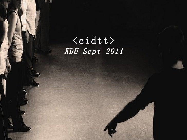 <cidtt> KDU Sept 2011
