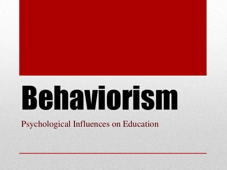 BehaviorismPsychological Influences on Education