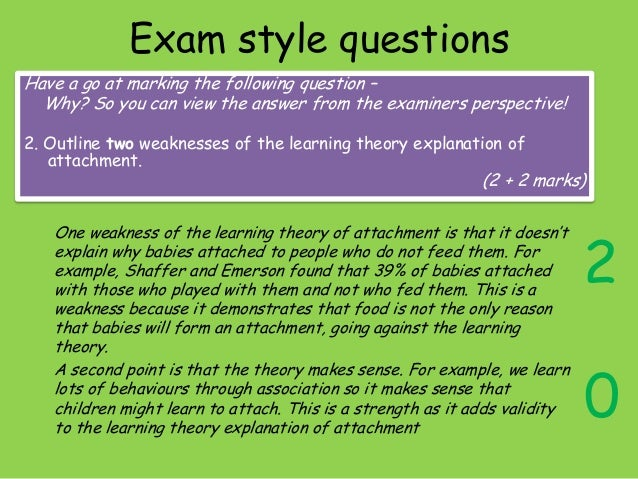 outline and evaluate learning theory as an explanation of attachment essay Writing a 'describe and evaluate a theory' essay more psychological theories/explanations of something using evidence to evaluate theory.