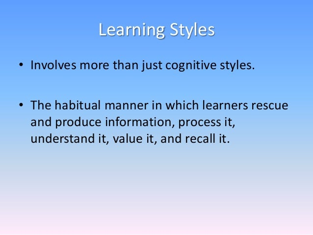 cognitive style and learning style Whether your child with adhd is an analytic or global learner, these homework and study tips will make the most of your child's cognitive learning style.