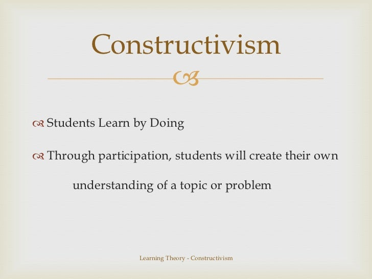 constructivism learning theory The level of potential development is the level at which learning takes place it comprises cognitive structures that are still in the process of maturing, but which can only mature under.