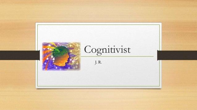 Cognitivist J. R.