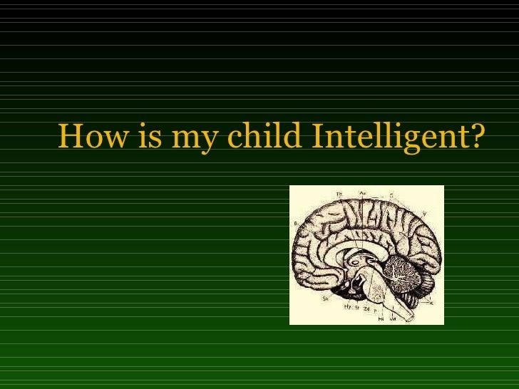How is my child Intelligent?