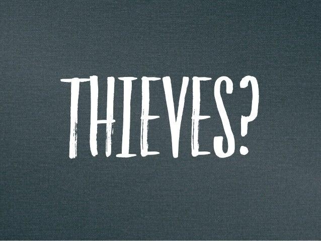 THIEVES?