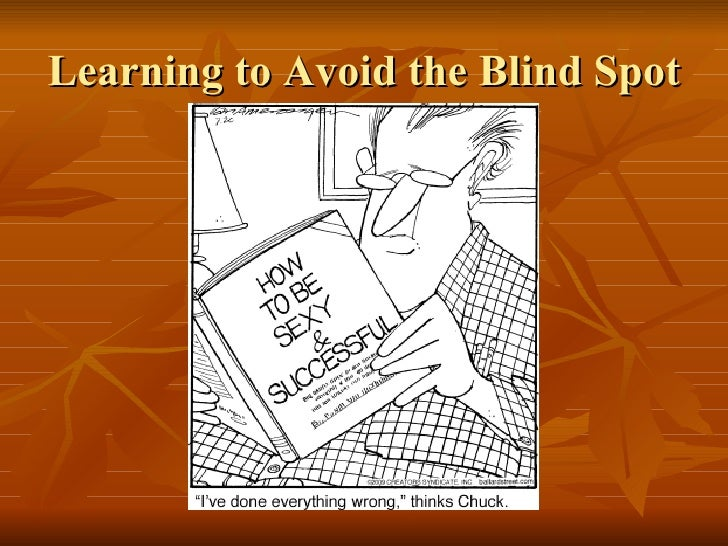 Learning to Avoid the Blind Spot
