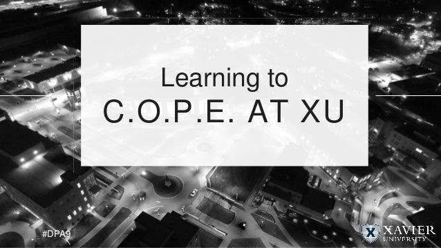 #DPA9 Learning to C.O.P.E. AT XU