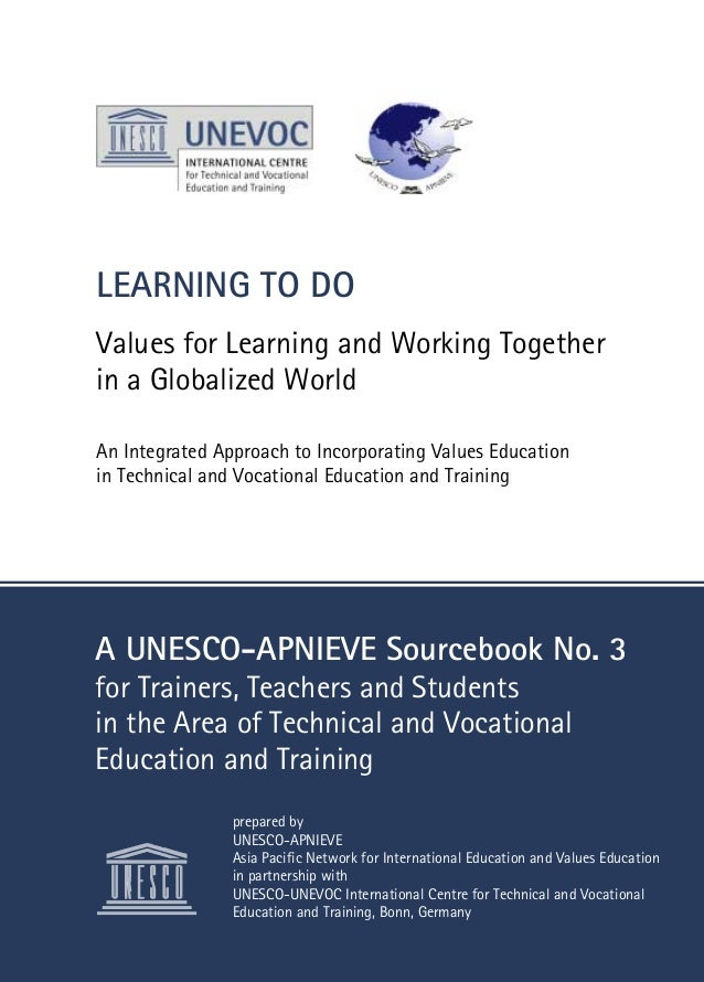 LEARNING TO DO Values for Learning and Working Together in a Globalized World An Integrated Approach to Incorporating Valu...