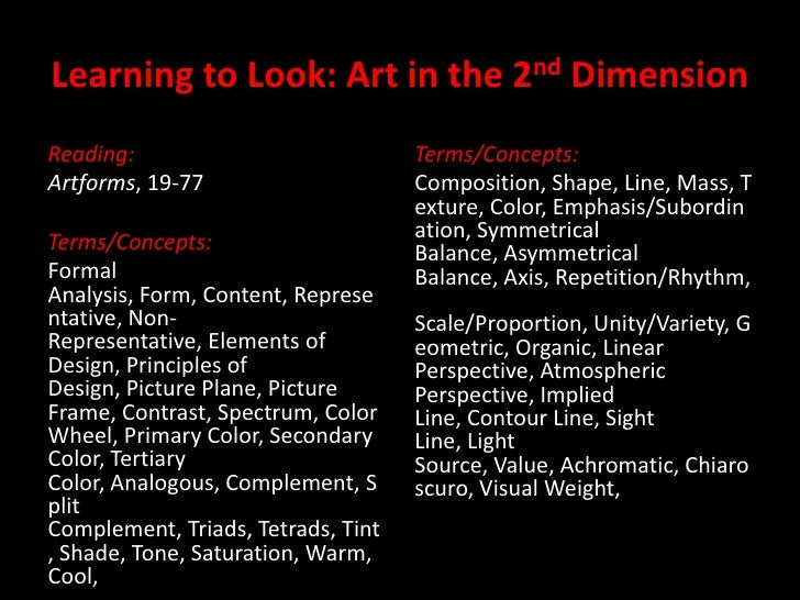 Learning to Look: Art in the 2nd Dimension<br />Reading:<br />Artforms, 19-77<br />Terms/Concepts:<br />Formal Analysis, F...