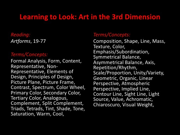 Learning to Look: Art in the 3rd Dimension<br />Reading:<br />Artforms, 19-77<br />Terms/Concepts:<br />Formal Analysis, F...
