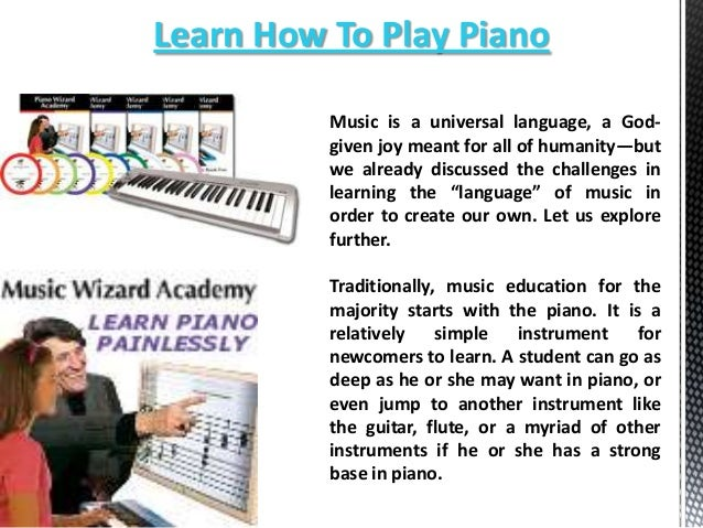 Learn How To Play Piano Music is a universal language, a Godgiven joy meant for all of humanity—but we already discussed t...
