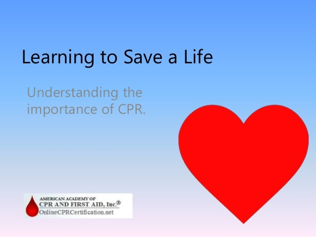 the importance of learning cpr essay Cardiopulmonary resuscitation (cpr) is a procedure performed in an emergency when the heart stops, with the goal of prolonging circulatory and lung function the importance of cpr although advances in emergency cardiac care continue to improve the chances of surviving cardiac arrest, cardiac arrest .