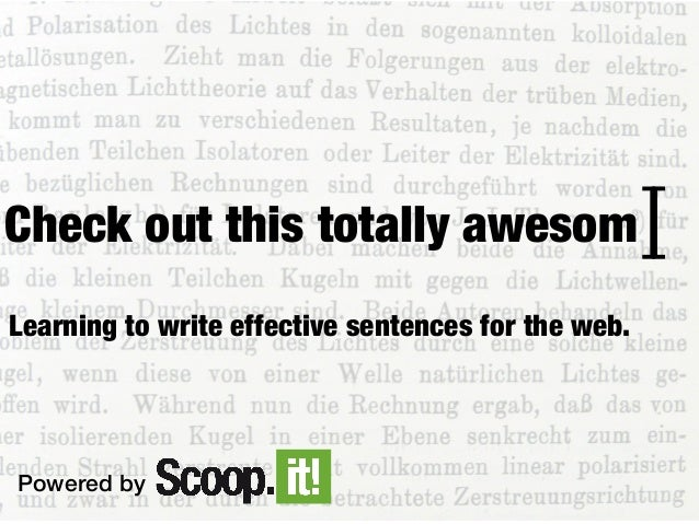 Check out this totally awesom ] [ Learning to write effective sentences for the web.  Powered by