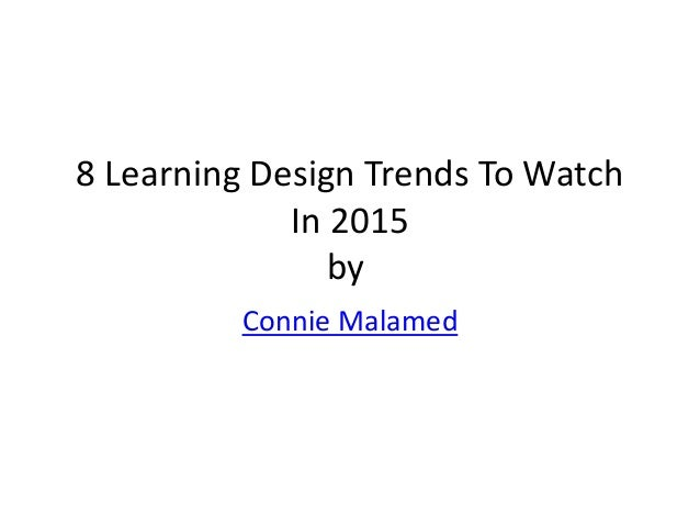 8 Learning Design Trends To Watch In 2015 by Connie Malamed
