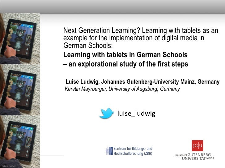 Next Generation Learning? Learning with tablets as an                example for the implementation of digital media in   ...