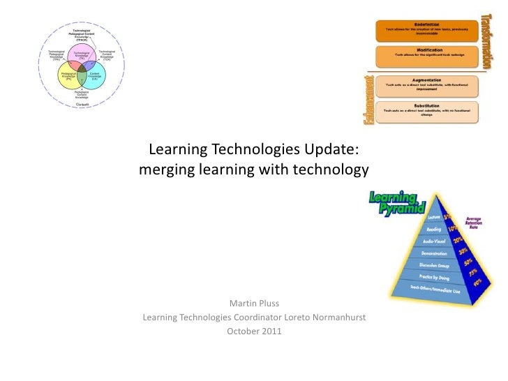 Learning Technologies Update:merging learning with technology                    Martin PlussLearning Technologies Coordin...