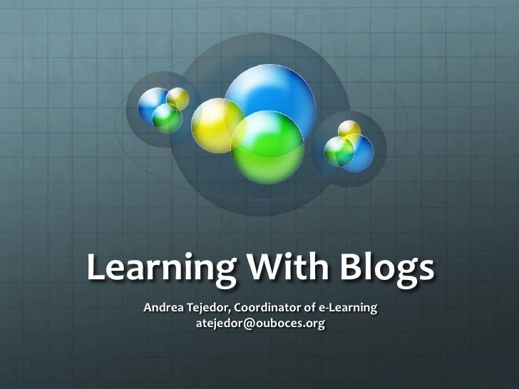 Learning With Blogs & Wikis<br />Andrea Tejedor, Coordinator of e-Learning<br />atejedor@ouboces.org<br />