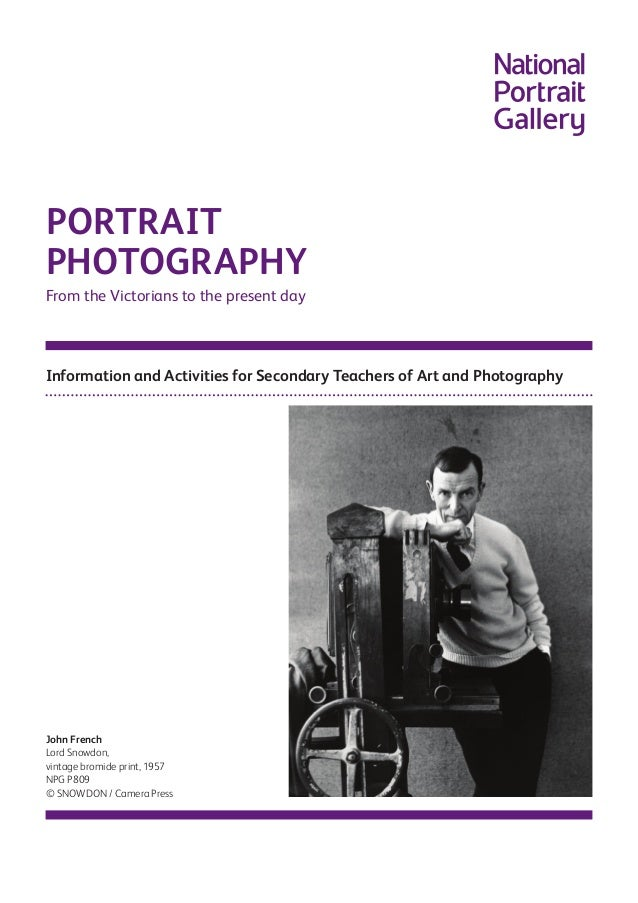 PORTRAITPHOTOGRAPHYFrom the Victorians to the present dayInformation and Activities for Secondary Teachers of Art and Phot...