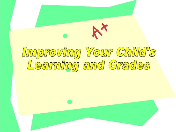Improving your learning skills and                               grades                Presented by               SAMBA SI...