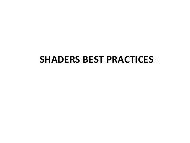 SHADERS BEST PRACTICES